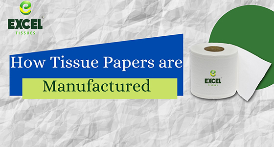 How Tissue Papers are Manufactured