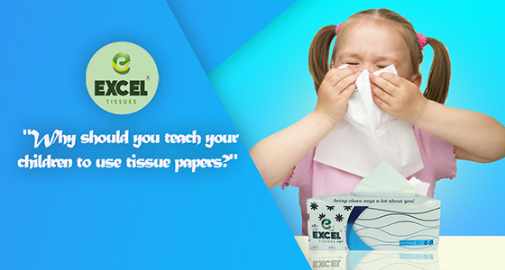 Why should you teach your children to use tissue papers